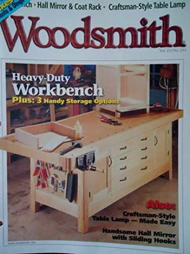Woodsmith Magazine - February 2001, (Vol. 23, No. 133) - Heavy-Duty Workbench, (plus 3 handy Storage Options), Craftsman Style Table Lamp - Made Easy, Handsome Hall Mirror with Sliding Hooks, Hall Mirror and Coat Rack ETC. ETC. ()
