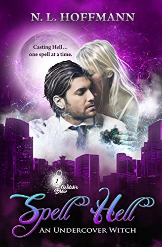 Spell Hell: An Undercover Witch (Witch's Brew Book 1)