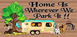 Cheap Home Is Wherever We Park It – Camping Sign – RV Sign