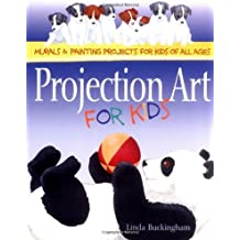 Projection Art for Kids by Buckingham, Linda. (Hartley and Marks Publishers,2002) [Paperback]