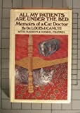 All My Patients Are Under The Bed: Memoirs of a Cat Doctor Hardcover August 19, 1980