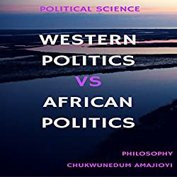 Western Politics Vs African Politics: Political Science
