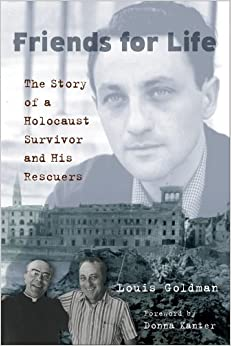 Book Friends for Life: The Story of a Holocaust Survivor and His Rescuers by Louis Goldman (2008-11-01)