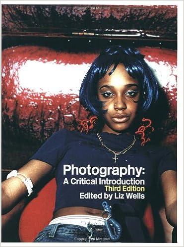 Photography a critical introduction liz wells 9780415307048 photography a critical introduction 3rd edition by liz wells fandeluxe Image collections