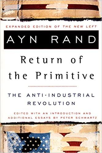 The Return Of The Primitive: The Anti Industrial Revolution: Amazon.de: Ayn  Rand, Peter Schwartz: Fremdsprachige Bücher
