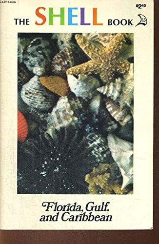 - The SHELL Book: Florida, Gulf, and Caribbean (complete guide to collecting and identifying with a special section on starfish and other sea creatures)