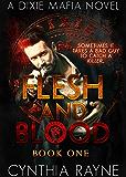 Flesh and Blood (Dixie Mafia Series Book 1)