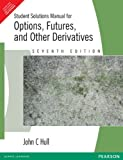 Student Solutions Manual for Options, Futures and Other Derivatives, 7e