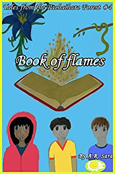 Book of flames (Tales From The Pachaihara Forest 4) by [Sara, A.R.]