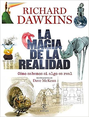 La magia de la realidad: Cómo sabemos si algo es real Fuera de colección: Amazon.es: Richard Dawkins, Jesús Fabregat Carrascosa: Libros