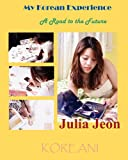 My Korean Experience, Julia Jeon, 1596891017