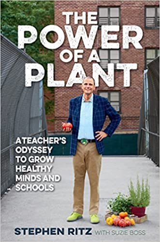 The Power Of A Plant: A Teacher's Odyssey To Grow Healthy Minds And Schools Descargar PDF Ahora