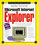 How to Use Microsoft Internet Explorer 3.0 (How it works) by Mark Hall (1996-01-01)