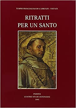 Ritratti per un santo (Centro studi antoniani) (Italian Edition)