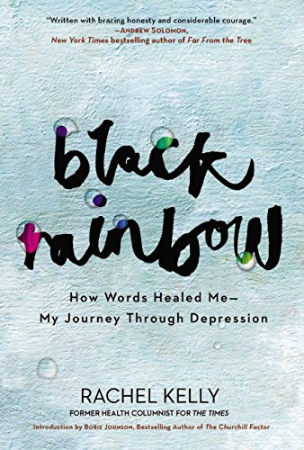 Black Rainbow: How Words Healed Me, My Journey Through Depression