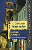 Christian Priest Today, Michael Ramsey, 0281061165