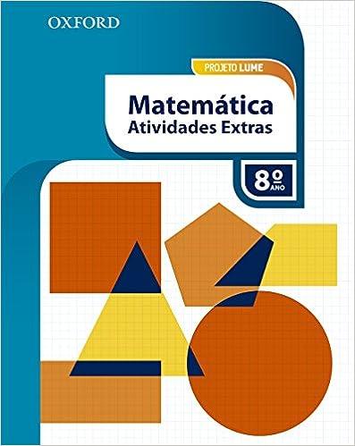 Projeto Lume. Atividades Extras Matemática. 8º Ano. Livro do Aluno