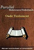 Parallel Hebreeuws / Nederlands Oude Testament: Met een woordenboek en concordantie (Dutch Edition)