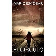 El Círculo (Libro Completo): La novela más inquietante (Spanish Edition)