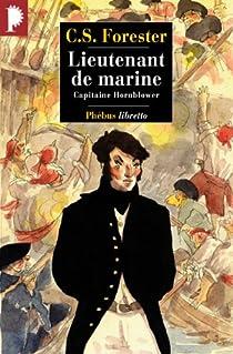Capitaine Hornblower, tome 2 : Lieutenant de marine par Forester