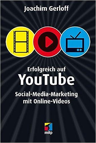 Cover des Buchs: Erfolgreich auf YouTube: Social-Media-Marketing mit Online-Videos (mitp Die kleinen Schwarzen)