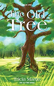The Old Tree (The Old Tree Series Book 1)