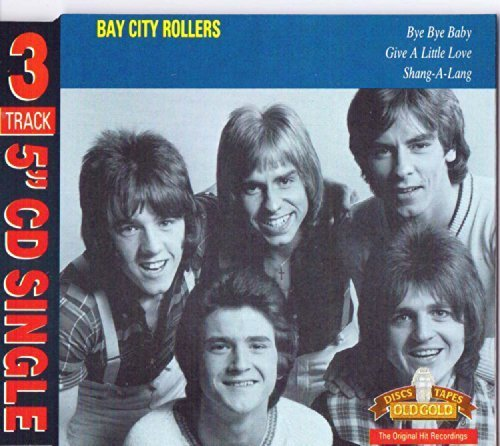 Bye Bye Baby / Give A Little Love / Shang-A-Lang by Bay City Rollers (Bay City Rollers Give A Little Love)