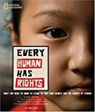 Every Human Has Rights, National Geographic Editors, 1426305109