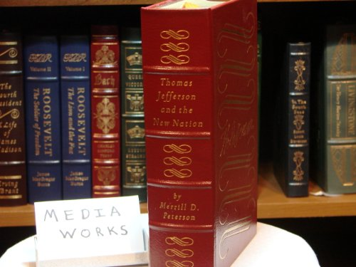 Thomas Jefferson and The New Nation (The Library of the Presidents; Easton Press, Leatherbound)