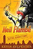Neil Flambé and the Aztec Abduction (Volume 2) (The Neil Flambe Capers)