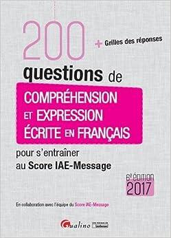 200 questions de compréhension et expression écrite en français pour s'entraîner au Score IAE-Message