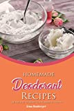 gel candle making books - Homemade Deodorant Recipes: 30 Recipes to Make Your Armpits Happy!