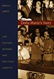 Doña María's Story: Life History, Memory, and Political Identity (Latin America Otherwise)