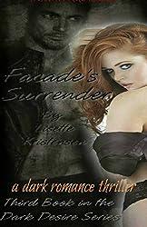 Facade's Surrender (Dark Desire Series Book 3)