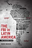 The FBI in Latin America: The Ecuador Files (Radical Perspectives)