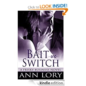 Bait and Switch: Frisky Business, Book 1 Ann Lory