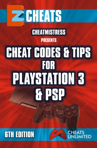 EZ Cheats: Cheat Codes & Tips for Playstation 3 & PSP, 6th ...
