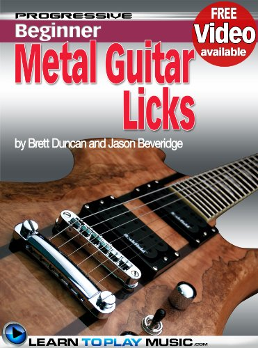 Metal Guitar Lessons - Licks and Solos: Teach Yourself How to Play Guitar (Free Video Available) (Progressive Beginner)