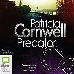 Predator: Kay Scarpetta Series, Book 14 | Patricia Cornwell