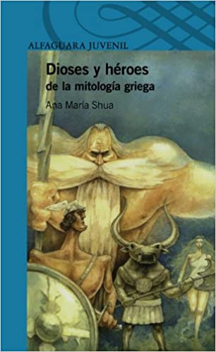 Dioses y Heroes de La Mitologia Griega Gods and Heroes in Greek Mythology: Amazon.es: Ana Maria Shua, Fernando Falcone: Libros