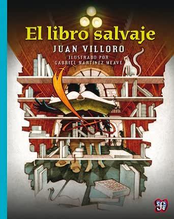 El libro salvaje eBook: Villoro, Juan, Martínez Meave, Gabriel ...