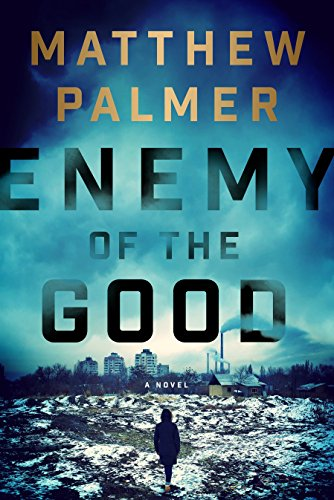 Enemy of the Good...