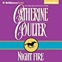 Night Fire: Night Trilogy, Book 1 Audiobook by Catherine Coulter Narrated by Anne Flosnik