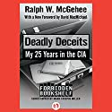 Deadly Deceits: My 25 Years in the CIA Audiobook by Ralph W. McGehee Narrated by Paul Christy
