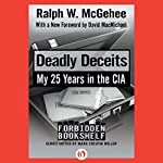 Deadly Deceits: My 25 Years in the CIA | Ralph W. McGehee