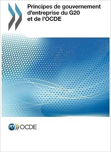 Livre Principes de gouvernement d'entreprise du G20 et de l'Ocde: Edition 2015 pdf epub