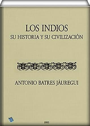 Amazon los indios su historia y su civilizacin spanish print list price 2156 fandeluxe Choice Image