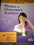 img - for Physics for Elementary Teachers book / textbook / text book