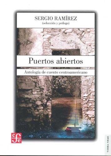 Puertos abiertos. Antología de cuento centroamericano (Tierra Firme) (Spanish Edition) by Fondo de Cultura Económica