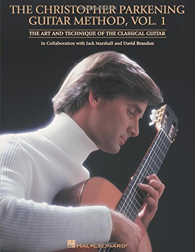 The Christopher Parkening Guitar Method - Volume 1: Guitar Technique (Best Classical Guitar Method)